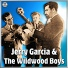 Jerry Garcia & The Wildwood Boys